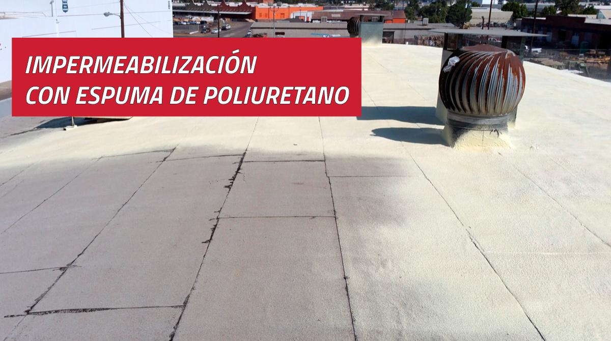Impermeabilización con Espuma de Poliuretano en Guadalajara